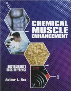 Chemical muscle enhancement. Report. B.B. desk reference - Author L. Rea - copertina