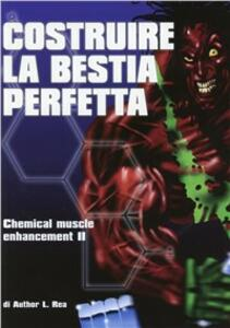 Costruire la bestia perfetta. Vol. 2 - Author L. Rea - copertina