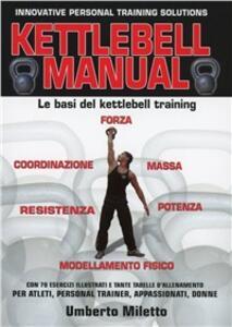 Kettlebell manual. Le basi del kettlebell training - Umberto Miletto - copertina