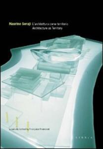 Nasrine Seraji. L'architettura come territorio. Architecture as territory - Françoise Fromonot - copertina