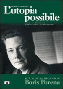 L' utopia possibile. Vita, musica e filosofia di Boris Porena - Giorgio De Martino - copertina