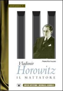 Vladimir Horowitz. Il mattatore - Piero Rattalino - copertina