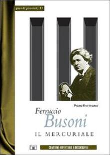 Writersfactory.it Ferruccio Busoni. Il mercuriale Image