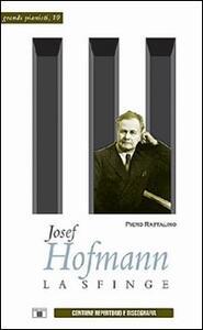 Josef Hofmann. La sfinge - Piero Rattalino - copertina