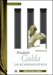 Friedrich Gulda. Lo scandalistico - Piero Rattalino - copertina