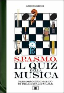 S.P.A.S.M.O. Il quiz della musica. Percorso enigmatico di didattica musicale - Alessandro Zignani - copertina
