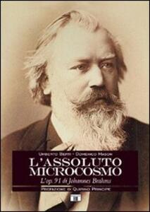 L' assoluto microcosmo. L'op. 91 di Johannes Brahms - Umberto Berti,Domenico Mason - copertina