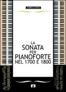 La sonata per pianoforte nel 1700 e 1800 - Andrea Gherzi - copertina