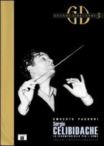 Sergiu Célibidache. La fenomenologia per l'uomo - Umberto Padroni - copertina