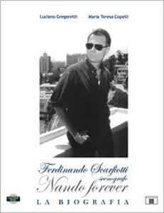 Nando forever. Ferdinando Scarfiotti, scenografo. La biografia. Con DVD