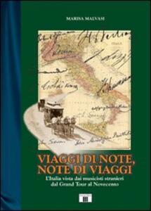 Viaggi di note, note di viaggi. L'Italia vista dai musicisti stranieri dal Grand Tour al Novecento - Marisa Malvasi - copertina
