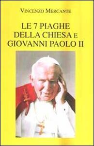 Le 7 piaghe della Chiesa e Giovanni Paolo II - Vincenzo Mercante - copertina