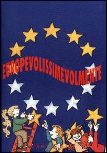 Europevolissimevolmente. Giochiamo a costruire l'Europa - Laura Magni - copertina