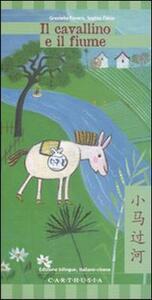 Il cavallino e il fiume. Ediz. italiana e cinese - Graziella Favaro,Sophie Fatus - copertina