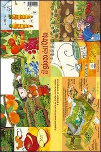 Il gioco dell'orto. Il gusto di scoprire le carte su frutta, verdura e miele. E di creare un orto fai da te. Con gadget