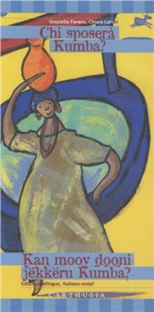 Grandtoureventi.it Chi sposerà Kumba? Una storia dal Senegal. Ediz. italiana e senegalese Image