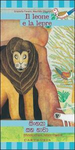 Il leone e la lepre. Una storia dallo Sri Lanka. Ediz. italiana e cingalese - copertina