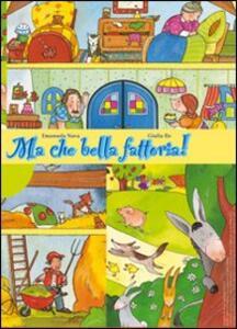 Ma che bella fattoria! Storia di capra, asino, oca, mucca, cane lupo e di Leo bambino - Emanuela Nava,Giulia Re - copertina