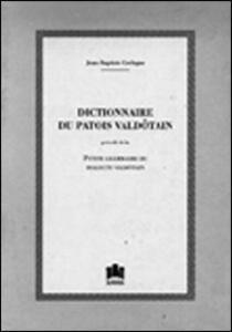 Dictionnaire du patois valdôtain précédé de La petite grammaire du dialecte valdôtain (rist. anast. 1907) - Jean-Baptiste Cerlogne - copertina