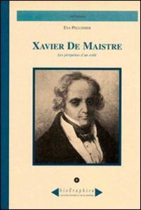 Xavier de Maistre. Les péripéties d'un exilé