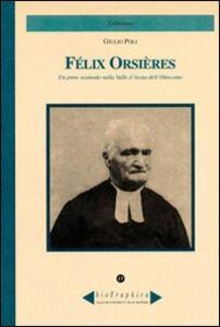 Félix Orsières. Un prete scomodo nella Valle d'Aosta dell'Ottocento - Giulio Poli - copertina