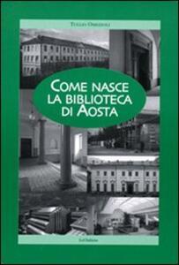 Come nasce la Biblioteca di Aosta