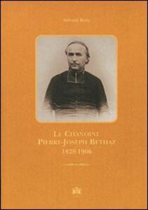 Le chanoine Pierre-Joseph Bethaz 1828-1906 - Sylvain Bois - copertina