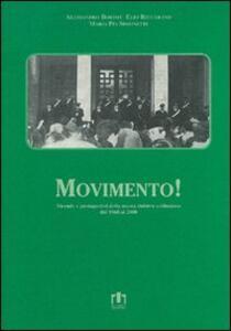 Movimento. Vicende e protagonisti della nuova Sinistra valdostana dal 1968 al 2000 - Alessandro Bortot,Elio Riccarand,M. Pia Simonetti - copertina