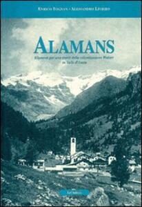Alamans. Elementi per una storia della colonizzazione walser in Valle d'Aosta - Enrico Tognan,Alessandro Liviero - copertina