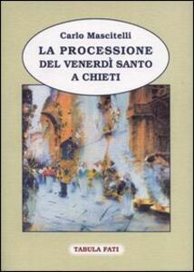 La processione del venerdì santo a Chieti - Carlo Mascitelli - copertina