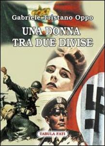 Una donna tra due divise - Gabriele T. Oppo - copertina