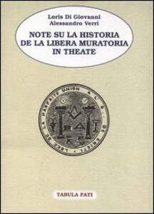 Note su la Historia de la Libera Muratoria in Theate - Loris Di Giovanni,Alessandro Verri - copertina