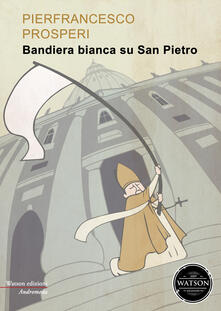 Antondemarirreguera.es Bandiera bianca su San Pietro Image