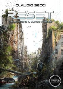 Reset. L'alba dopo il lungo freddo - Claudio Secci - copertina