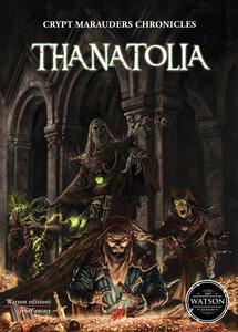 Thanatolia. Crypt marauders chronicles - copertina