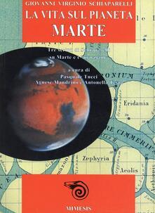 Daddyswing.es La vita sul pianeta Marte. Tre scritti di Schiaparelli su Marte e i «Marziani» Image