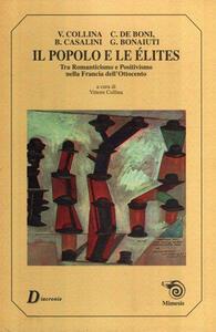 Il popolo e le élites. Tra Romanticismo e Positivismo nella Francia dell'Ottocento - copertina