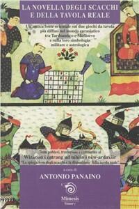 La novella degli scacchi e della tavola reale. Una antica fonte orientale sui due giochi da tavoliere più diffusi tra tardoantico e Medioevo - Antonio Panaino - copertina