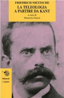 La teologia a partire da Kant. Lopera giovanile di Nietzsche che anticipa «La volontà di potenza».pdf