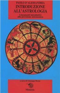 Introduzione all'astrologia. Lineamenti introduttivi alla scienza della previsione astronomica - Paolo d'Alessandria - copertina