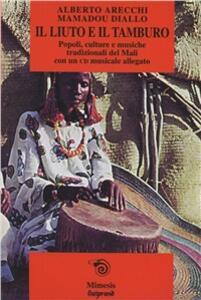 Il liuto e il tamburo. Il Mali e la sua musica tradizionale. Con CD Audio