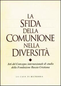La sfida della comunione nella diversità. Atti del Convegno ecumenico - copertina