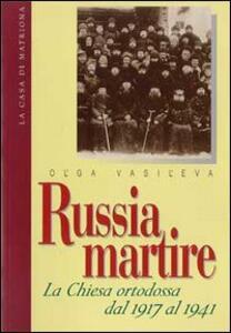 Russia martire. La Chiesa ortodossa dal 1917 al 1941 - Ol'ga Vasil'eva - copertina
