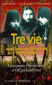 Tre vie - Ol'ga Vasil'eva,Giovanna Parravicini - copertina