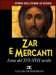 Storia dell'icona in Russia. Vol. 4: Zar e mercanti. Icone del XVI-XVII secolo. - copertina