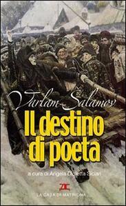 Il destino di poeta. Testo russo a fronte - Varlam Salamov - copertina