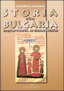 Storia della Bulgaria dall'antichità ai giorni nostri - Dimitrina Aslanian - copertina