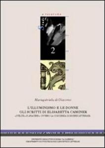 L' illuminismo e le donne. Gli scritti di Elisabetta Caminer - M. Gabriella Di Giacomo - copertina