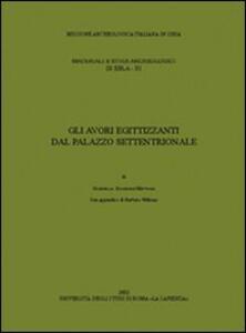 Gli avori egittizzanti dal palazzo settentrionale - Gabriella Scandone Matthiae - copertina