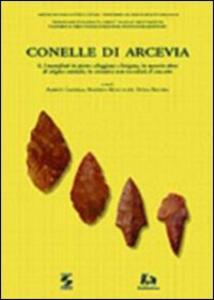 Conelle di Arcevia. Vol. 2: I manufatti in pietra scheggiata e levigata, in materia dura di origine animale, in ceramica non vascolari; il concotto. - copertina